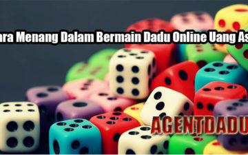 Cara Menang Dalam Bermain Dadu Online Uang Asli