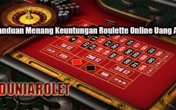 Panduan Menang Keuntungan Roulette Online Uang Asli