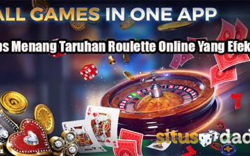 Tips Menang Taruhan Roulette Online Yang Efektif